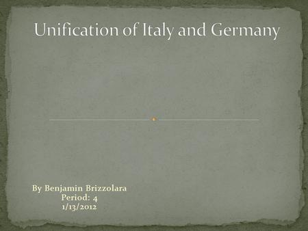 By Benjamin Brizzolara Period: 4 1/13/2012. Analyze the similarities and differences in the methods used by Cavour and Bismarck to bring about the unification.