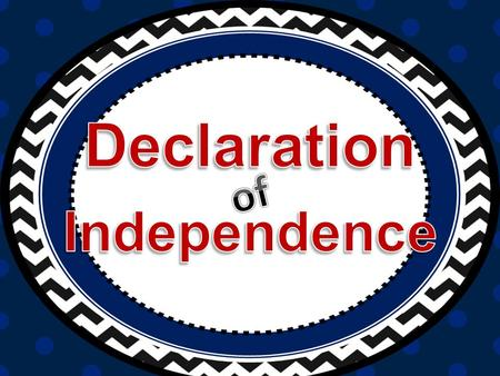 Its purpose was to justify the Revolution, state that the colonies were independent and to express the nation's principles On July 4 th, 1776, the Declaration.
