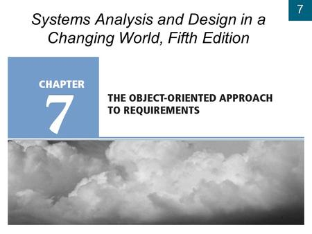 7 Systems Analysis and Design in a Changing World, Fifth Edition.