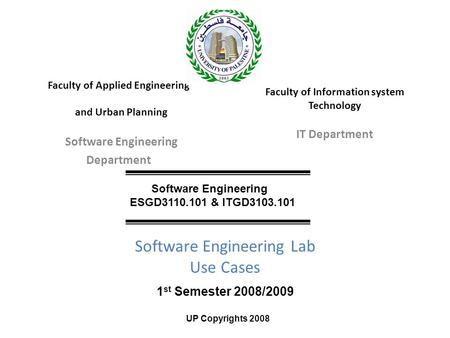 Faculty of Applied Engineering and Urban Planning Software Engineering Department Software Engineering Lab Use Cases Faculty of Information system Technology.