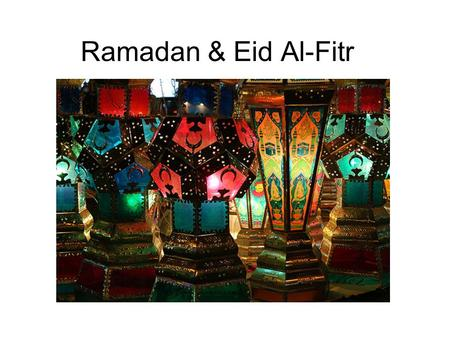 Ramadan & Eid Al-Fitr. What is Ramadan? K What do you KNOW? W What do you WANT to know? L Now let's LEARN...