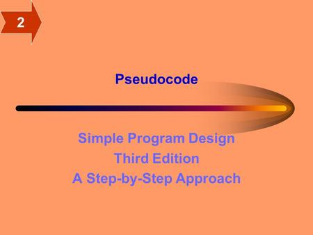 Pseudocode Simple Program Design Third Edition A Step-by-Step Approach 2.