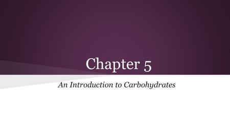 Chapter 5 An Introduction to Carbohydrates. Key Concepts Sugars and other carbohydrates are highly variable in structure. Monosaccharides are monomers.