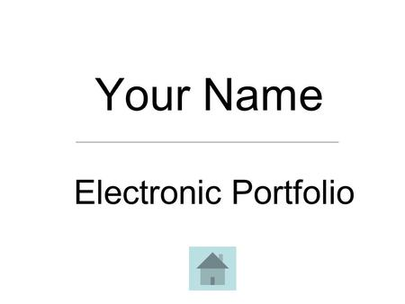Your Name Electronic Portfolio. Table of Contents Overview of Candidate Commitment to Students Professional Knowledge Teaching Practice Leadership and.