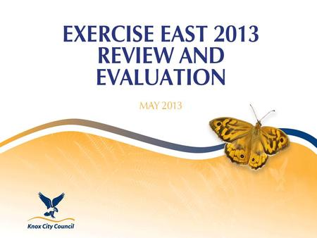 EXERCISE EAST 2013 REVIEW AND EVALUATION MAY 2013.