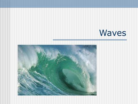 Waves. What is a wave? A wave is a traveling disturbance that carries energy through space and matter without transferring mass. Note how the ball on.