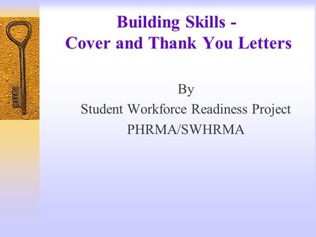 Building Skills - Cover and Thank You Letters By Student Workforce Readiness Project PHRMA/SWHRMA.