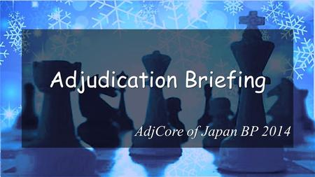 Adjudication Briefing AdjCore of Japan BP 2014. Table of Contents ●Basic Rule ●Role of Adjudicator ●Process of Adjudication ●Criteria of Adjudication.