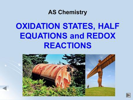 AS Chemistry OXIDATION STATES, HALF EQUATIONS and REDOX REACTIONS.