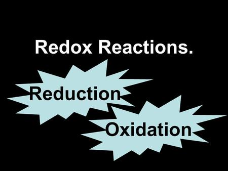 Redox Reactions. Oxidation Reduction. GCSE Oxidation: Gain of oxygen Loss of electrons Reduction: Loss of oxygen Gain of electrons Increase in oxidation.