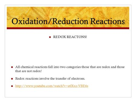 Oxidation/Reduction Reactions REDOX REACTONS! All chemical reactions fall into two categories those that are redox and those that are not redox! Redox.