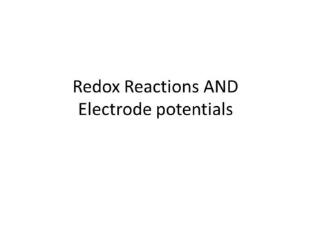 Redox Reactions AND Electrode potentials. Redox reactions What happens when you add Mg to CuSO 4 ? Why? Which element is oxidised and which is reduced?