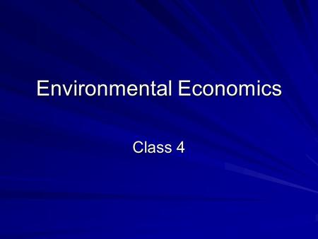 Environmental Economics Class 4. Valuing the Environment: Methods Methodologies available for quantifying benefits and costs. Valuation techniques available.