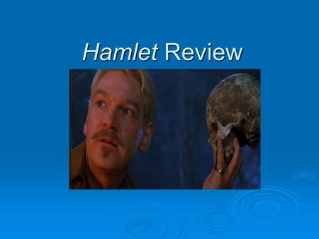 Hamlet Review. The Gravedigger Scene  The only humorous scene in the play  Gravedigger clowns use puns and other word play to joke about death while.