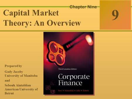 9-0 McGraw-Hill Ryerson © 2003 McGraw–Hill Ryerson Limited Corporate Finance Ross  Westerfield  Jaffe Sixth Edition 9 Chapter Nine Capital Market Theory: