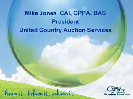 Mike Jones CAI, GPPA, BAS President United Country Auction Services.