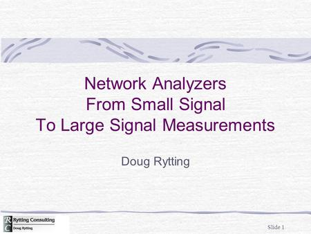 Network Analyzers From Small Signal To Large Signal Measurements
