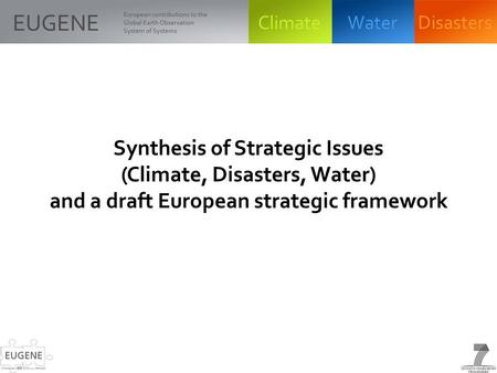 Synthesis of Strategic Issues (Climate, Disasters, Water) and a draft European strategic framework.