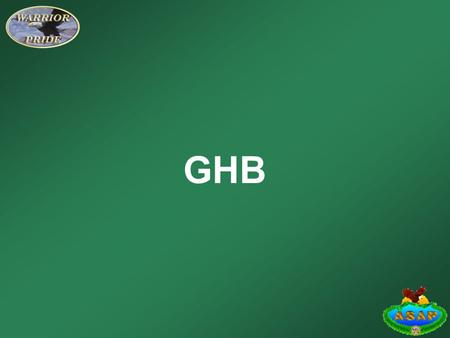 GHB. What is GHB? GHB, or Gamma Hydroxlbuteric Acid, is a central nervous system depressant that sometimes causes hallucinations. Also known as a date.