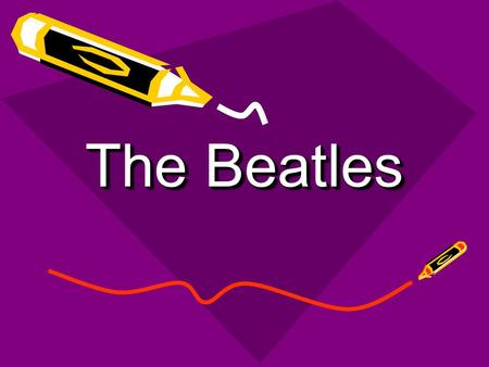 The Beatles. Liverpool Not responsible for the origin of beat music, but the groups from Liverpool were the first British acts to achieve popularity in.