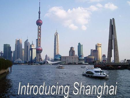 Where is Shanghai? How big is it? Location: A.In the centre of China B.In the north of China C.In the south of China D.In the east of China E.In the.