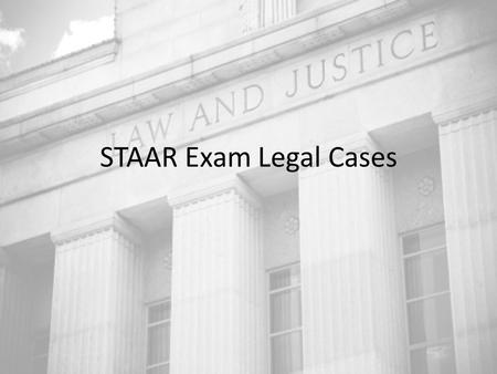 "STAAR Exam Legal Cases. Cases you WILL be tested on: Plessy v. Ferguson (1896): Supreme Court ruled that ""separate but equal"" schools were OK; basically."