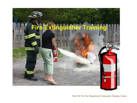 Tyler Mt Vol. Fire Department Community Training Center Fire Extinguisher Training.