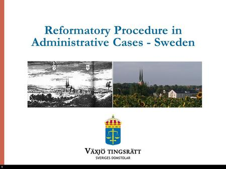 1 Reformatory Procedure in Administrative Cases - Sweden.