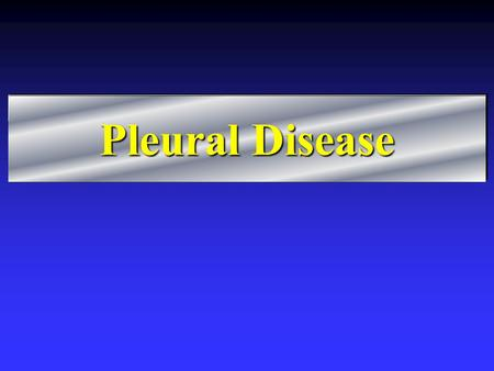 Pleural Disease.
