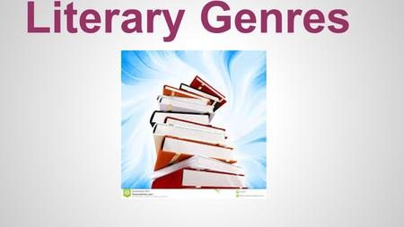 Literary Genres. Genre: The word genre means type or kind. We use genres as a system to classify books by their common characteristics.