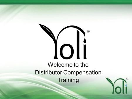 Welcome to the Distributor Compensation Training.