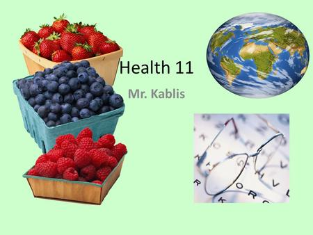 Health 11 Mr. Kablis. Units of Study Sexuality - Life skills Reproductive System Contraception Pregnancy Labor & Delivery Sexually Transmitted Diseases/Infections.