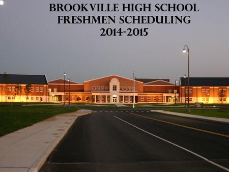 Brookville High School Freshmen Scheduling 2014-2015.