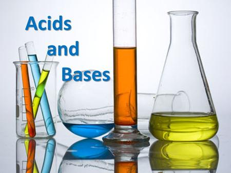 Acids and Bases Acids and and Bases Bases. Acid and Bases There are many ways to classify compounds (ionic and covalent, organic and inorganic) – Acid.