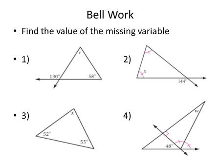 Bell Work Find the value of the missing variable 1)2) 3) 4)