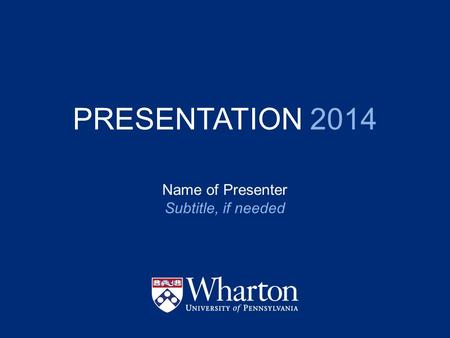 PRESENTATION 2014 Name of Presenter Subtitle, if needed.