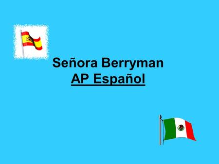 Señora Berryman AP Español. Listening  Students listen to the teacher & to each other speaking in Spanish.  They also listen to music, taped dialogs,