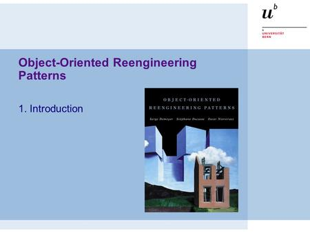 Object-Oriented Reengineering Patterns 1. Introduction.