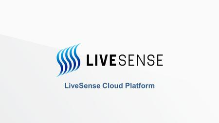 Click to edit Master title style Click to edit Master text styles –Second level Third level –Fourth level »Fifth level LiveSense Cloud Platform.