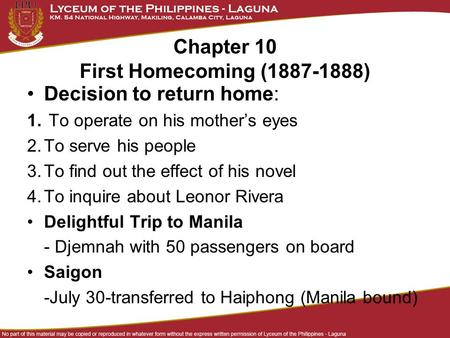 Chapter 10 First Homecoming (1887-1888) Decision to return home: 1. To operate on his mother's eyes 2.To serve his people 3.To find out the effect of his.