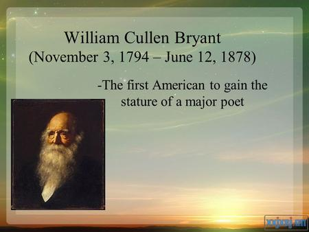 an analysis of god and nature in thanatopsis by william cullen bryant William cullen bryant (november 3, 1794 – june 12, 1878) was an american romantic poet, journalist, and long-time editor of the new york evening post.