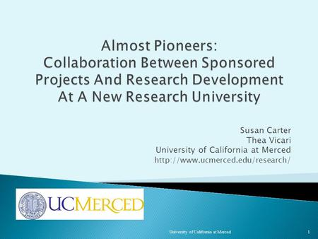 Susan Carter Thea Vicari University of California at Merced  / University of California at Merced1.