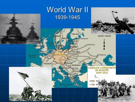 World War II 1939-1945. How did these guys come to power? Remember that Germany had to pay war reparations for losing WWI. The United States was a major.