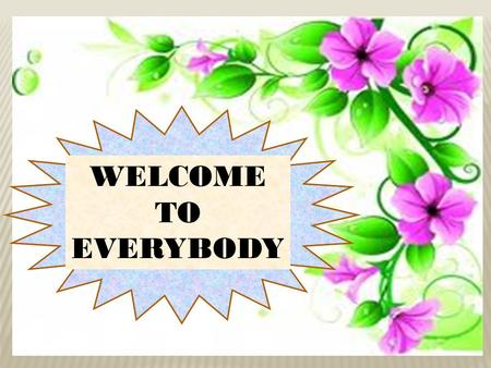 WELCOME TO EVERYBODY. How are you all? TEACHER'S INTRODUCTION Mohammed Nurul Islam Assistant Teacher Char kakra No.2 Govt.Primary School Companigonj,
