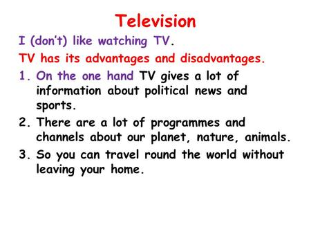 essay writing advantages and disadvantages of television Television: meaning, advantages and disadvantages of television advantages and disadvantages of watching television short essay on television.