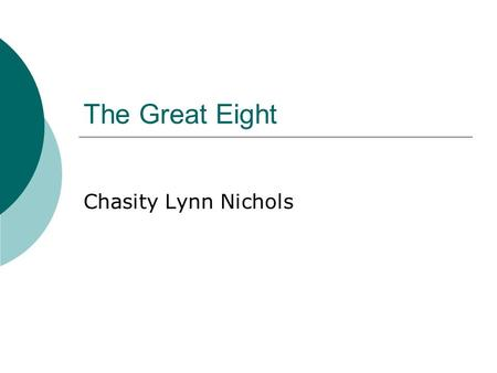 The Great Eight Chasity Lynn Nichols. Alkali Metals  Members of the family: Lithium, Sodium, Potassium, Rubidium, Caesium, Francium  Five Facts: 1.This.