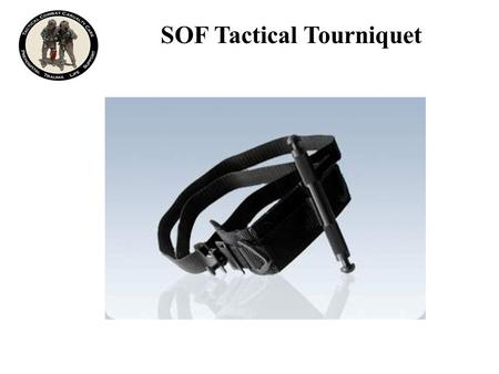 SOF Tactical Tourniquet. SOFTT One-Handed Application to an Arm Step 1: Open the tourniquet, exposing the loop of webbing. Grasp the running end of the.