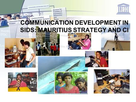 Communication Development Division 1 COMMUNICATION DEVELOPMENT IN SIDS: MAURITIUS STRATEGY AND CI.
