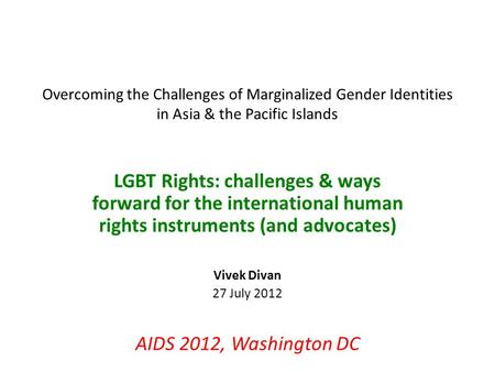 Overcoming the Challenges of Marginalized Gender Identities in Asia & the Pacific Islands LGBT Rights: challenges & ways forward for the international.