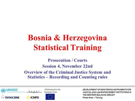 Bosnia & Herzegovina Statistical Training Prosecution / Courts Session 4, November 22nd Overview of the Criminal Justice System and Statistics – Recording.
